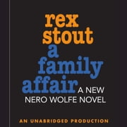 A Family Affair audiobook by Rex Stout