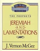Thru the Bible Vol. 24: The Prophets (Jeremiah/Lamentations) ebook by J. Vernon McGee