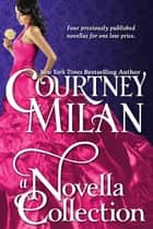 A Novella Collection ebook by Courtney Milan