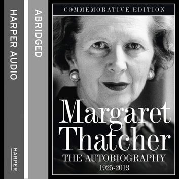 Margaret Thatcher: The Autobiography audiobook by Margaret Thatcher