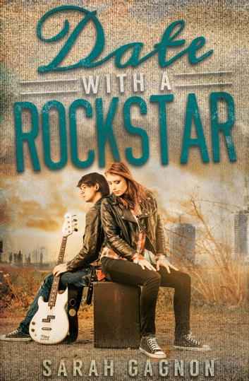Date With A Rockstar ebook by Sarah Gagnon