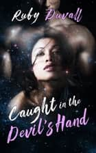 Caught in the Devil's Hand ebook by Ruby Duvall