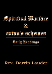 Spiritual Warfare & satan's schemes - Daily Readings ebook by Rev. Darrin Lauder
