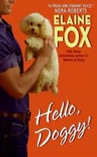 Hello, Doggy! ebook by Elaine Fox