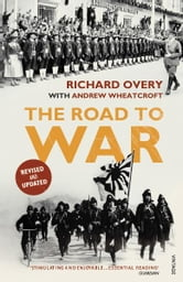 The Road to War - The Origins of World War II ebook by Dr Richard Overy,Andrew Wheatcroft