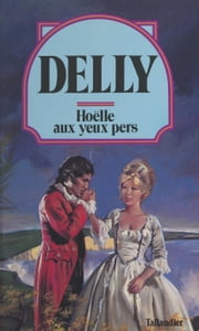 Hoëlle aux yeux pers ebook by Delly