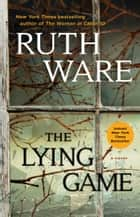 The Lying Game - A Novel ebook by Ruth Ware
