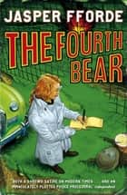 The Fourth Bear - Nursery Crime Adventures 2 ebook by Jasper Fforde