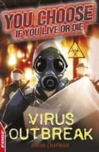 Virus Outbreak ebook by Simon Chapman