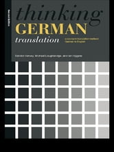 Thinking German Translation - A Course in Translation Method ebook by Sándor Hervey,Mr Ian Higgins,Ian Higgins,Michael Loughridge