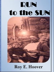 Run to the Sun ebook by Roy E. Hoover
