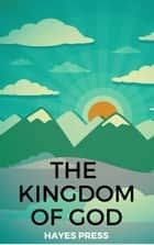 The Kingdom of God ebook by Hayes Press