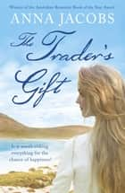 The Trader's Gift ebook by Anna Jacobs