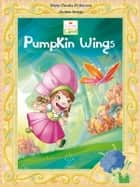 Lovely Sunny Land - Pumpkin Wings ebook by Maria Claudia Di Genova, Andrea Greppi