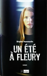 Un été à Fleury eBook by Brigitte Hemmerlin