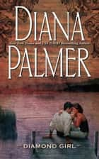 Diamond Girl (Mills & Boon M&B) ebook by Diana Palmer