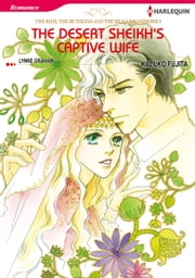 The Desert Sheikh's Captive Wife (Harlequin Comics) - Harlequin Comics ebook by Lynne Graham,Kazuko Fujita