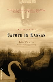 Capote in Kansas - A Ghost Story ebook by Kim Powers