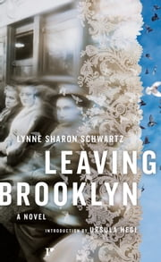 Leaving Brooklyn ebook by Lynne Sharon Schwartz,Ursula Hegi