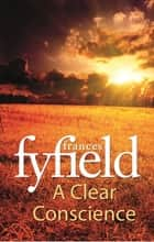 A Clear Conscience ebook by Frances Fyfield
