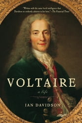 Voltaire: A Life ebook by Ian Davidson