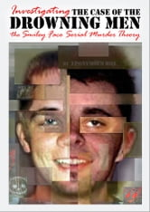 THE CASE OF THE DROWNING MEN: Investigating the Smiley Face Serial Murder Theory ebook by Eponymous Rox