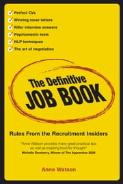 The Definitive Job Book - Rules from the Recruitment Insiders ebook by Anne Watson