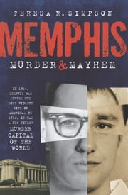 Memphis Murder and Mayhem ebook by Teresa R. Simpson