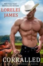 Corralled ebook by Lorelei James