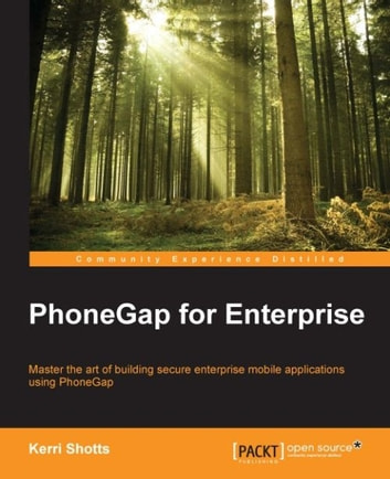 PhoneGap for Enterprise ebook by Kerri Shotts