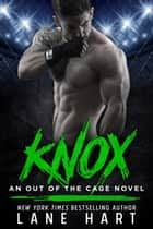 Knox - Out of the Cage, #3 ebook by Lane Hart