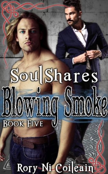 Blowing Smoke - Book Five in the SoulShares Series ebook by Rory Ni Coileain