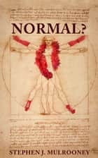 Normal? ebook by Stephen J. Mulrooney