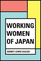Working Women of Japan ebook by Sidney Lewis Gulick