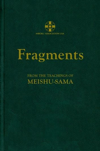 Fragments from the Teachings of Meishu-sama ebook by Meishu-sama