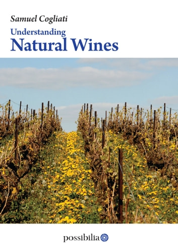 Understanding NATURAL WINES ebook by Samuel Cogliati
