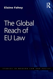 The Global Reach of EU Law ebook by Elaine Fahey