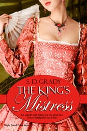 The King's Mistress ebook by S.D. Grady