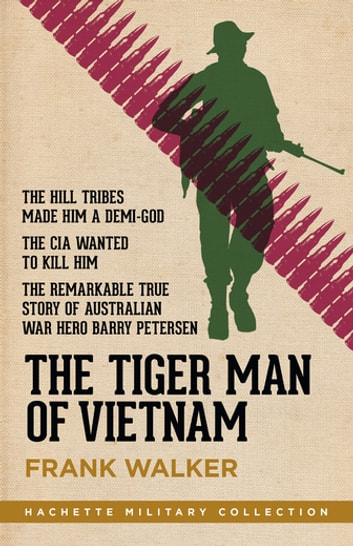 The Tiger Man of Vietnam ekitaplar by Frank Walker