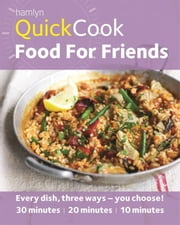 Hamlyn QuickCook: Food For Friends ebook by Emma Lewis