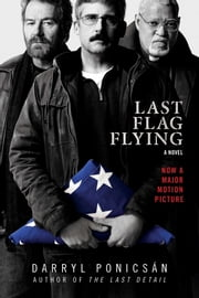 Last Flag Flying - A Novel ebook by Ponicsán, Darryl