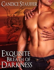 Exquisite Breath of Darkness ebook by Candice Stauffer