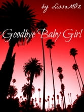 Goodbye Baby Girl ebook by Lissa M. Oz