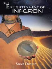 The Enlightenment of Inferon ebook by Steve Denton