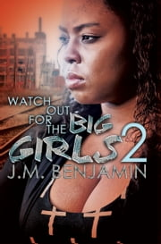 Watch Out for the Big Girls 2 ebook by J.M. Benjamin