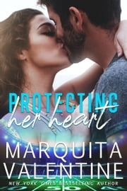 Protecting Her Heart ebook by Marquita Valentine
