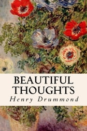 Beautiful Thoughts ebook by Henry Drummond