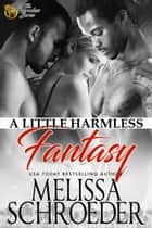 A Little Harmless Fantasy ebook by Melissa Schroeder