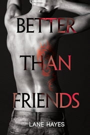 Better Than Friends ebook by Lane Hayes
