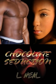 Chocolate Seduction ebook by L. Neal